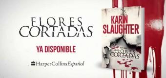 <!--:es-->FLORES CORTADAS EL NUEVO LIBRO DE KARIN SLAUGHTER <!--:-->